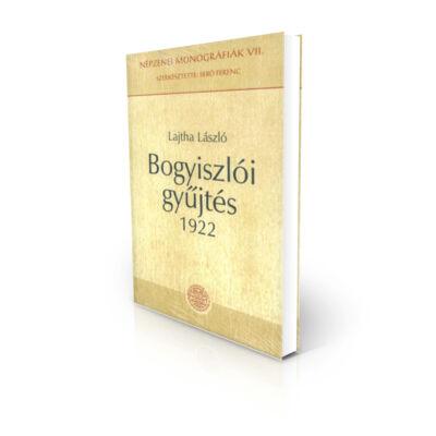 Lajtha László: Bogyiszlói gyűjtés 1922